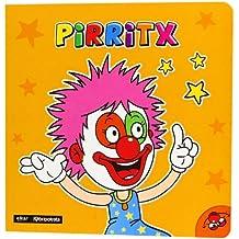 Pirritx (Nor gara?)