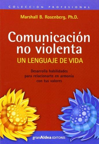 Descargar Libro Comunicación no violenta. Un lenguaje de vida de Marshall B. Rosenberg