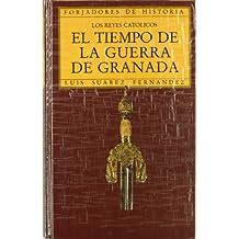 Los Reyes Católicos. El tiempo de la guerra de Granada (Historia)