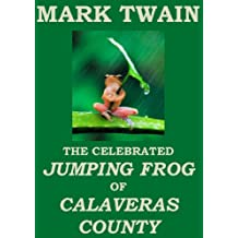 The Celebrated Jumping Frog of Calaveras County (Annotated) (English Edition)