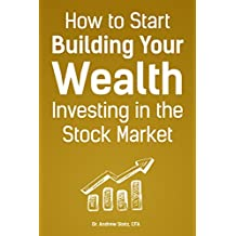 How to Start Building Your Wealth Investing in the Stock Market (English Edition)