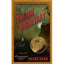 The Italian Secretary: A Further Adventure of Sherlock Holmes