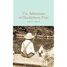 The Adventures of Huckleberry Finn (Macmillan Collector's Library Book 127) (English Edition)