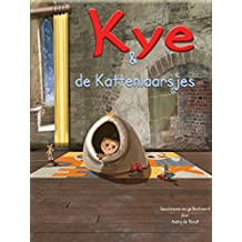 Kye & de Kattenlaarsjes (Stories of Kye Book 1)