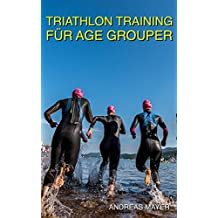 TRIATHLON TRAINING: FÜR AGE GROUPER