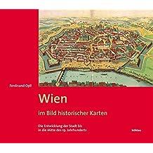 Wien. Geschichte einer Stadt: Wien im Bild historischer Karten: Erg.-Bd.