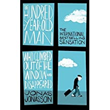 The Hundred-Year-Old Man Who Climbed Out of the Window and Disappeared by Jonas Jonasson (2015-07-09)