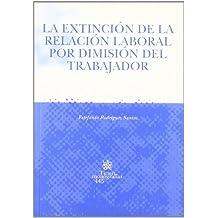 La extinción de la relación laboral por dimisión del trabajador