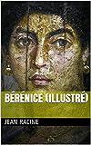 Bérénice (Illustré)