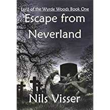 [ Escape from Neverland: Lord of the Wyrde Woods Book One Visser, Nils ( Author ) ] { Paperback } 2014