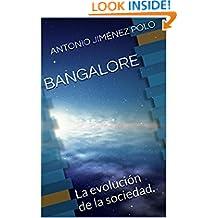 BANGALORE: La  evolución de la sociedad. (Spanish Edition)