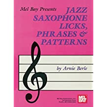 Jazz Saxophone Licks, Phrases and Patterns