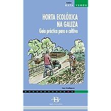 Horta ecolóxica na Galiza. Guía práctica para o cultivo (Baía Verde)