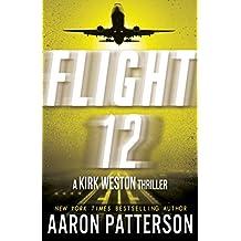 Flight 12: A Kirk Weston Thriller (Flight 12 Begins Series Book 5) (English Edition)