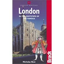 London: In the Footsteps of the Famous (Bradt Travel Guide London) by Nicholas Best (25-Apr-2002) Paperback
