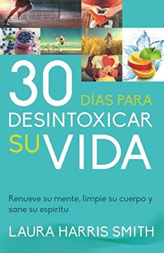 Descargar Libro 30 Días para desintoxicar su vida de Laura Harris Smith