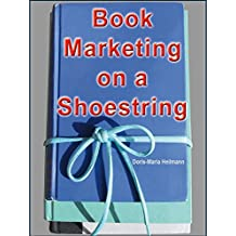 Book Marketing on a Shoestring: How Authors Can Promote their Books Without Spending a Lot of Money (English Edition)