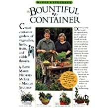 McGee & Stuckey's the Bountiful Container: A Container Garden of Vegetables, Herbs, Fruits, and Edible Flowers