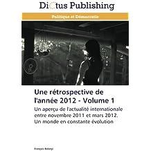 Une rétrospective de l'année 2012 - volume 1