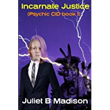 Incarnate Justice (Psychic CID Book 1)