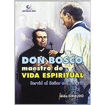 Don Bosco, maestro de vida espiritual: Servid al Señor con alegría