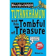 Tutankhamun and His Tombful of Treasure (Horribly Famous)