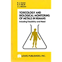 Toxicology Biol Monitoring Of Metals In Humans: Including Feasibility and Need
