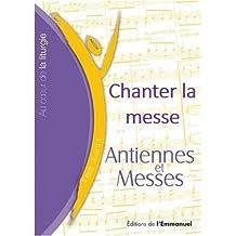 Chanter la messe : Antiennes et messes, nouvelle formule