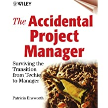 Accidental Project Manager w/W: Surviving the Transition from Techie to Manager