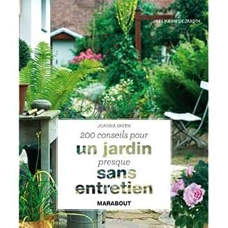 200 conseils pour un jardin presque sans entretien