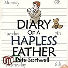 The Diary of a Hapless Father: Months 0-3: The Diary of a Father, Book 2