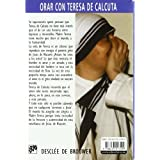 Orar con Teresa de Calcuta (Hablar con Jesús)
