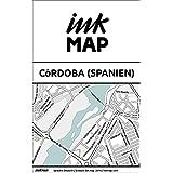 Inkmap Córdoba (Spanien) - Karten für eReader, Sehenswürdigkeiten, Kultur, Ausgehen (German)