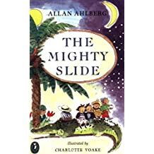 The Mighty Slide: Stories in Verse: The Mighty Slide; Captain Jim; The Girl Who Doubled; A Pair of Sinners; The Scariest Yet (Puffin Books)