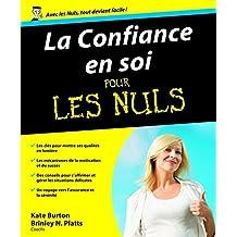 La confiance en soi pour les nuls (French Edition)