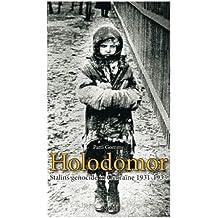 Holodomor: Stalins genocide in de Oekraïne 1931-1933