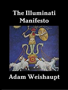 The Illuminati Manifesto (The Illuminati Series Book 6) by [Weishaupt, Adam]