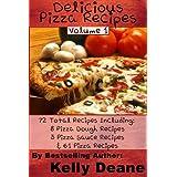 Delicious Pizza Recipes: 72 Total Pizza Recipes Including: 8 Pizza Dough Recipes, 3 Pizza Sauce Recipes, & 61 Pizza Recipes. (English Edition)