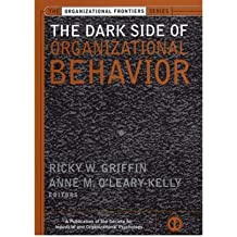[( The Dark Side of Organizational Behavior )] [by: Ricky W. Griffin] [Apr-2004]