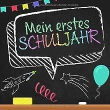 Mein erstes Schuljahr: Erinnerungsalbum zum Schulanfang . Geschenk zur Einschulung für Mädchen und Jungen