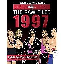 The Raw Files: 1997 (English Edition)