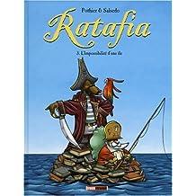 Ratafia, Tome 3 : L'Impossibilité d'une île