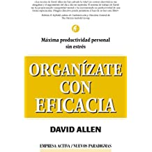 Organizate Con Eficacia / Getting Things Done: The Art of Stress-free Productivity