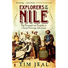 Explorers of the Nile: The Triumph and Tragedy of a Great Victorian Adventure (English Edition)