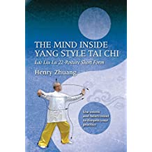 The Mind Inside Yang Style Tai Chi: Lao Liu Lu 22-Posture Short Form (Mind Inside Tai Chi) (English Edition)
