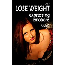 Lose weight expressing emotions (English Edition)