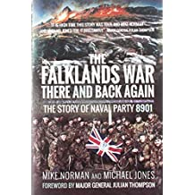 The Falklands War - There and Back Again: The Story of Naval Party 8901
