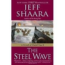 The Steel Wave: A Novel of World War II by Jeff Shaara (2009-11-01)