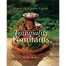Tranquility Fountains: Projects for a Serene Lifestyle by Mickey Baskett (2001-06-30)
