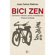 Bici Zen: Ciclismo Urbano Como Meditacion (Sabiduría perenne)